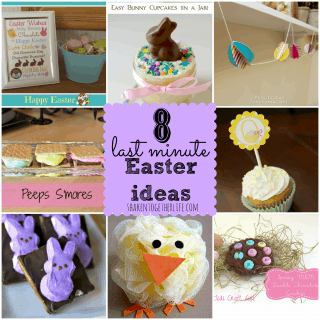 8 Last Minute Easter Ideas ~ Featuring YOU!!