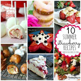 10 Summer Strawberry Recipes!