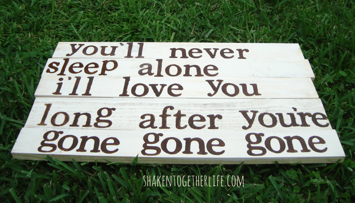 Create a wooden song lyric sign at shaken together