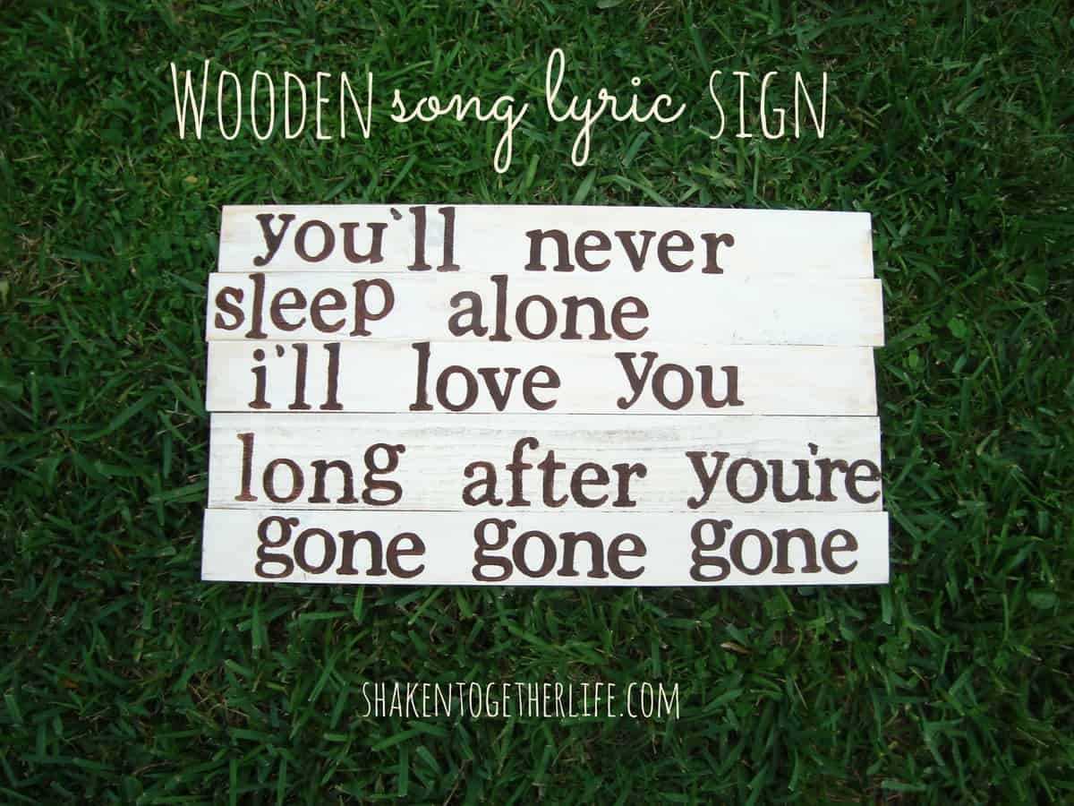Lyric: Create A Wooden Song Lyric Sign At Shaken Together