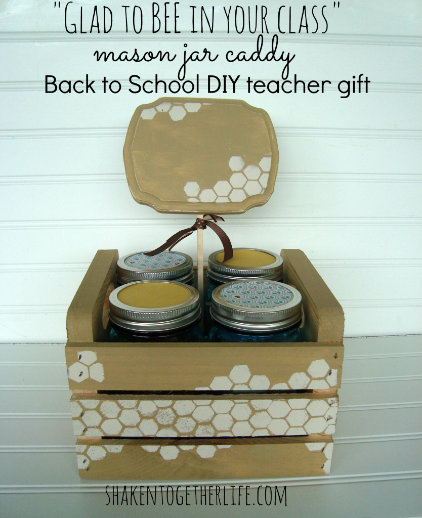 Glad to BEE in your class mason jar caddy back to school DIY teacher gift