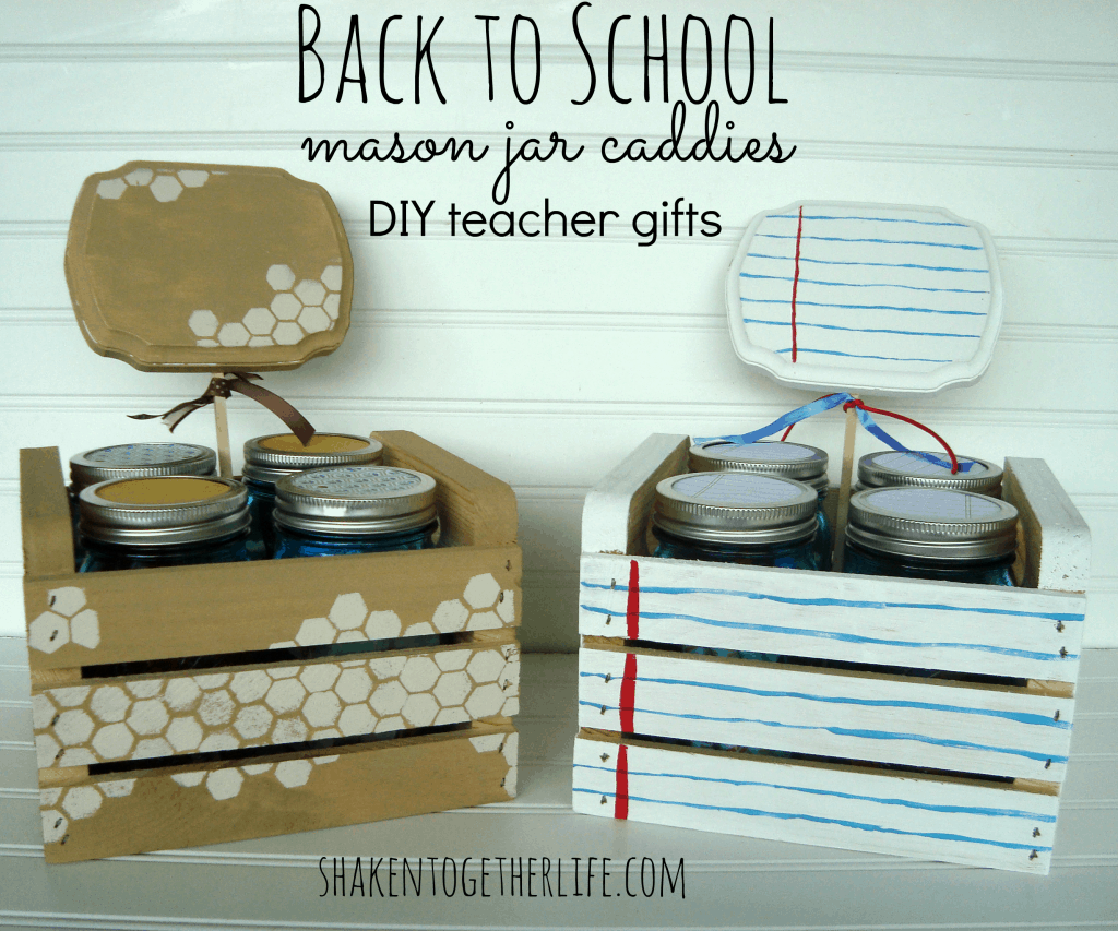 Back to school teacher gifts ~ DIY mason jar caddies at shakentogetherlife.com