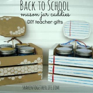 Back to School Teacher Gifts ~ DIY Mason Jar Caddies