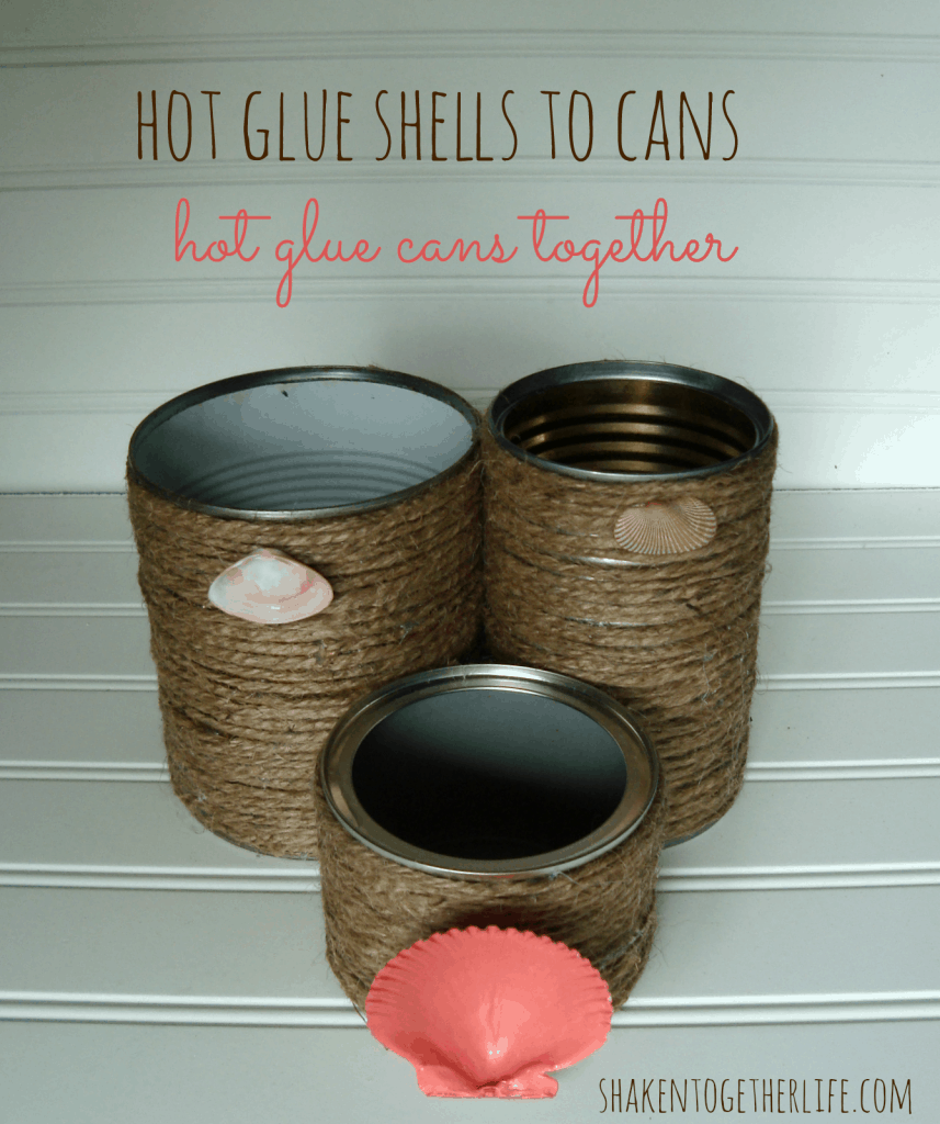 Nautical tin can organizer - hot glue shells at shakentogetherlife.com