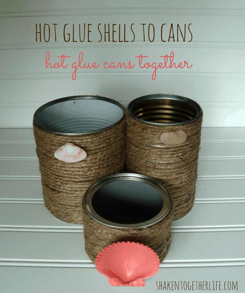 Nautical tin can organizer - hot glue shells at shakentogetherlife.com