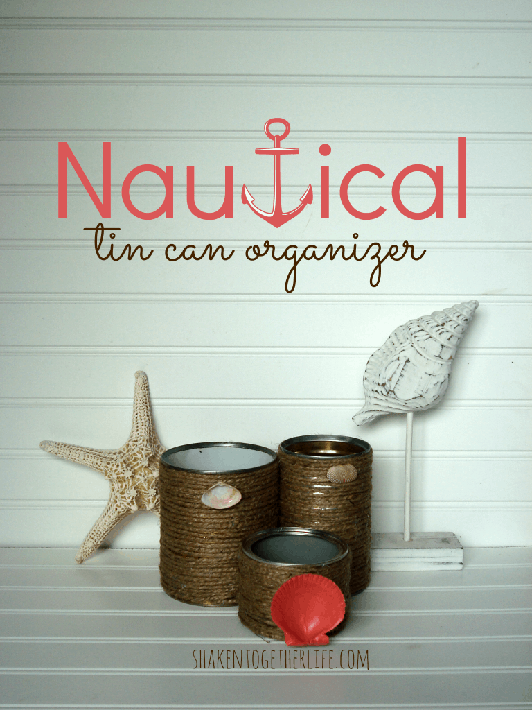 Nautical tin can organizer at shakentogetherlife.com
