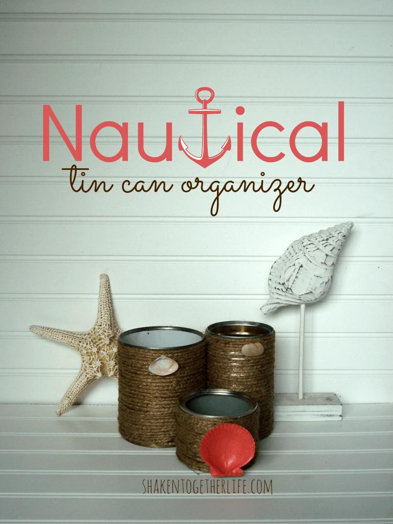 Nautical tin can organizer at shakentogetherlife.com