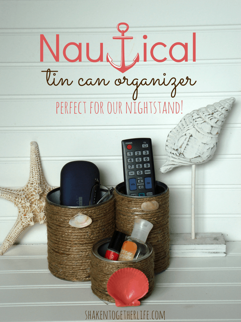 Nautical tin can organizer tutorial at shakentogetherlife.com