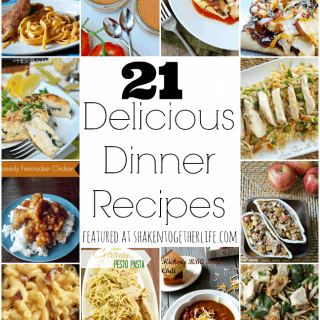 21 Delicious Dinner recipes at shakentogetherlife.com