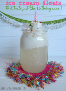 Celebrate with ice cream floats that taste just like birthday cake shakentogetherlife.com