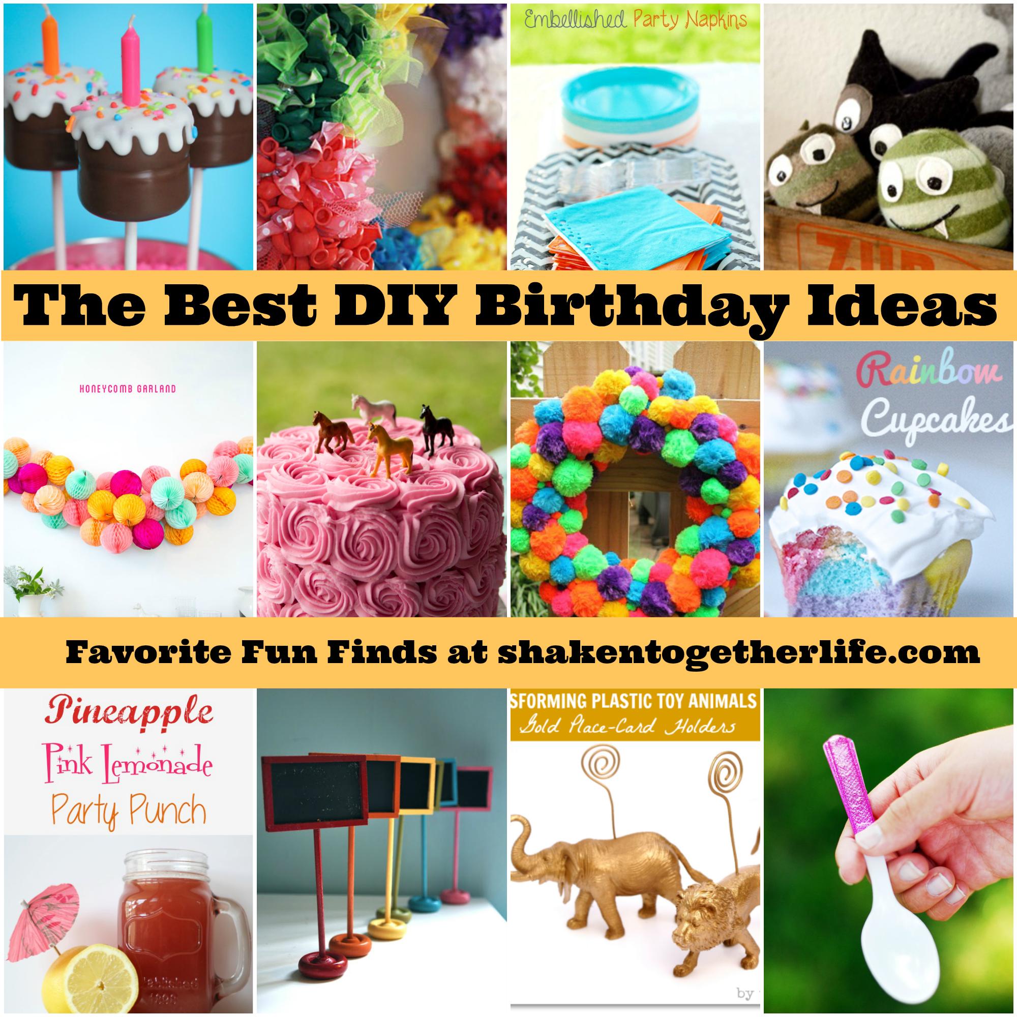 The Best DIY Birthday Ideas at shakentogetherlife.com