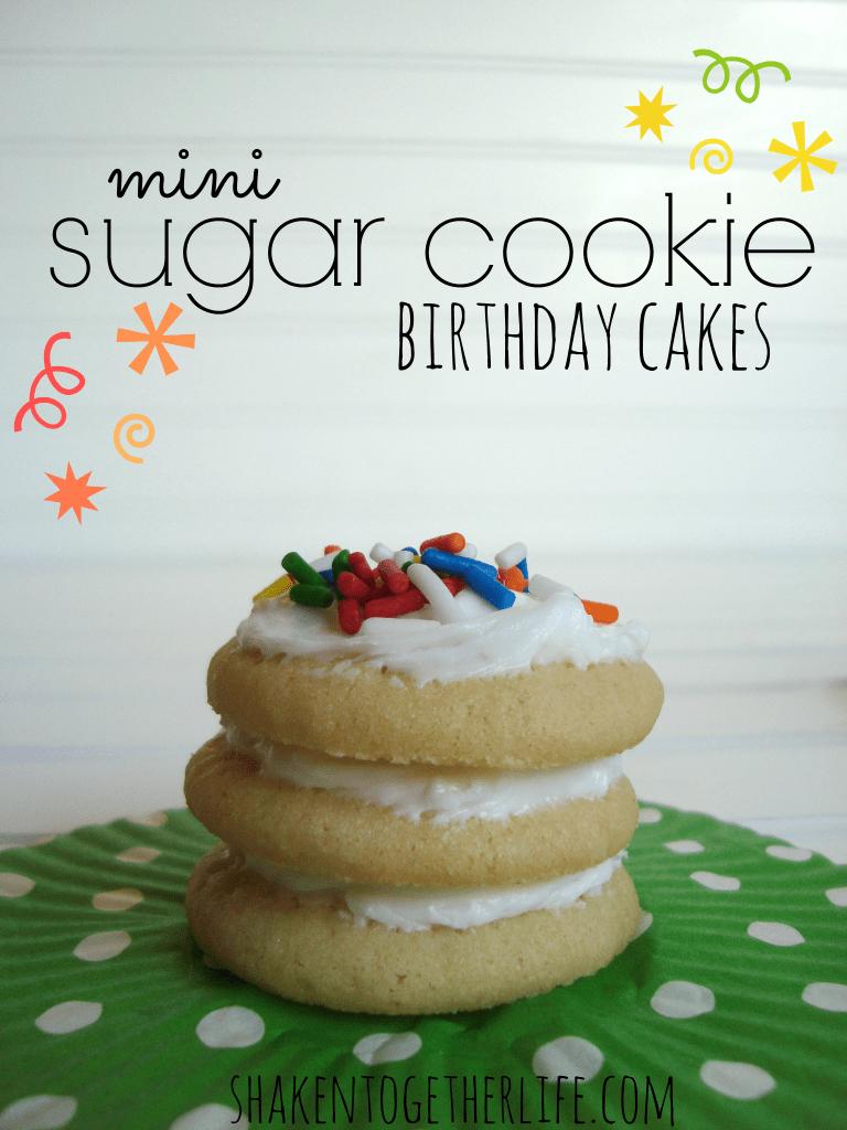 Mini sugar cookie birthday cakes at shakentogetherlife.com
