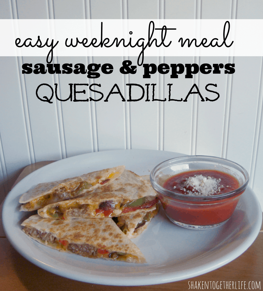An easy weeknight meal sausage & peppers quesadillas at shakentogetherlife.com