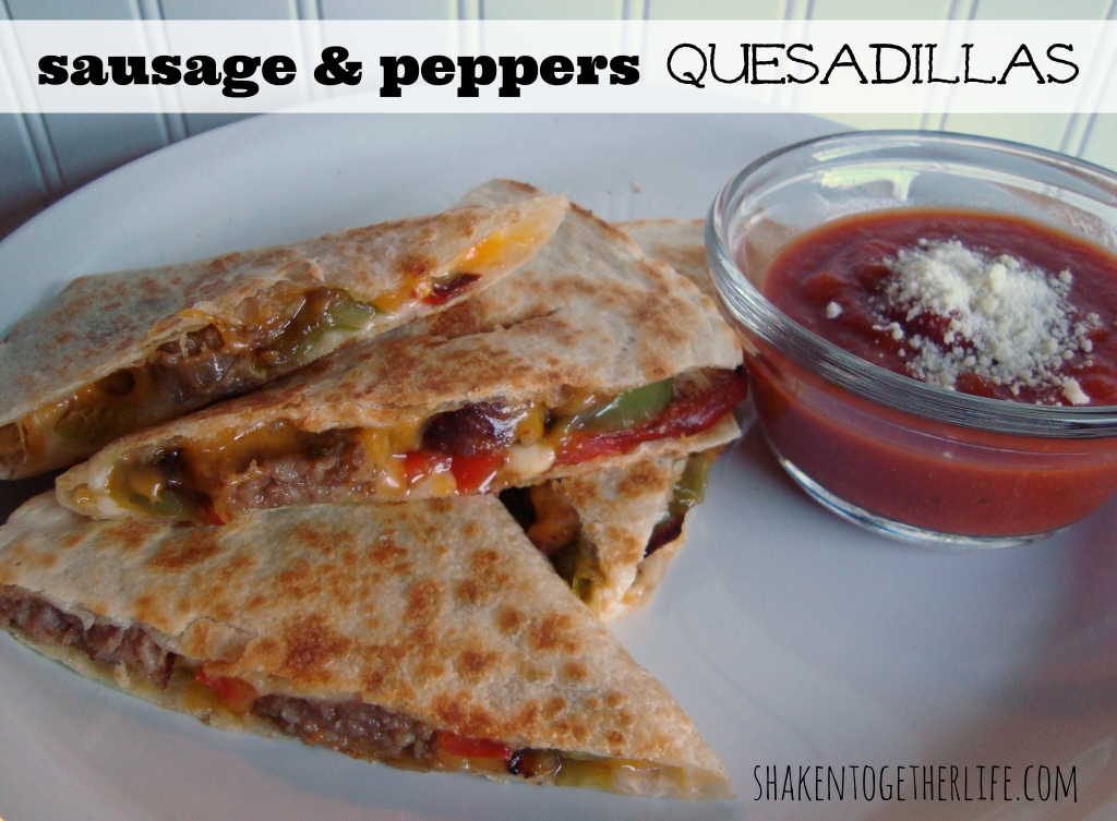 sausage & peppers quesadillas at shakentogetherlife.com