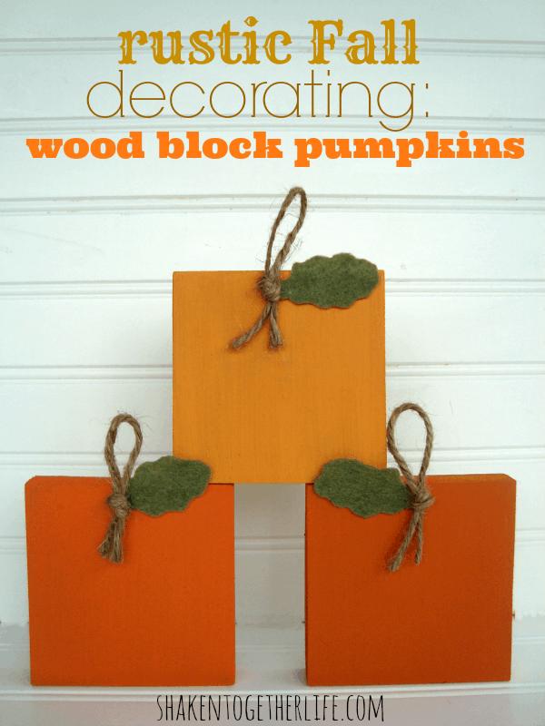 Rustic Fall decorating with wood block pumpkins at shakentogetherlife.com