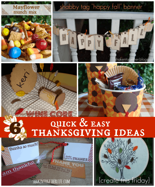 6 Quick & Easy Thanksgiving Ideas at shakentogetherlife.com
