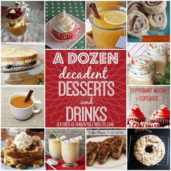 A dozen decadent desserts and drinks featured at shakentogetherlife.com