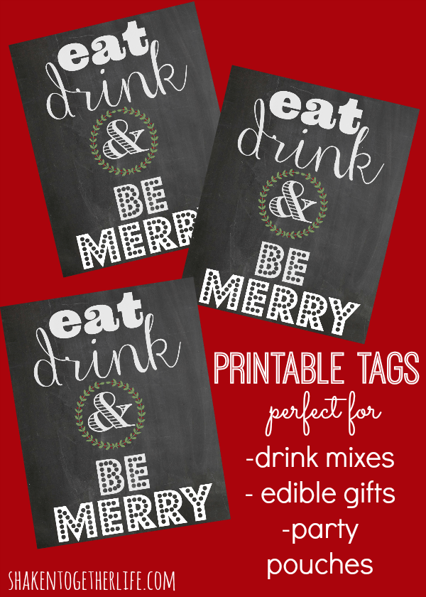 Eat Drink & Be Merry - printable tags for drink mixes, edible gifts or party pouches!