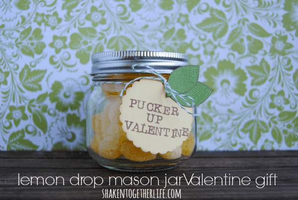 Pucker Up, Valentine! Easy lemon drop Valentine mason jar gift at shakentogetherlife.com