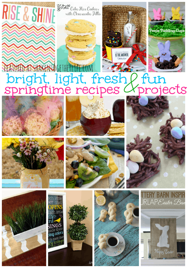 Bright, light, fresh and fun Springtime recipes and projects!!