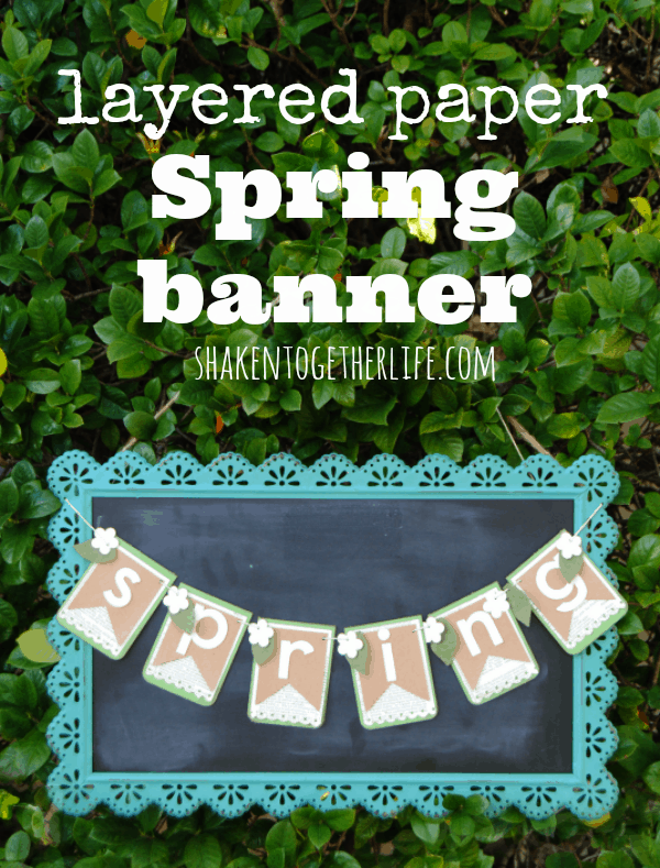 Easy, pretty layered Spring banner - layers of card stock, dictionary pages and even felt!