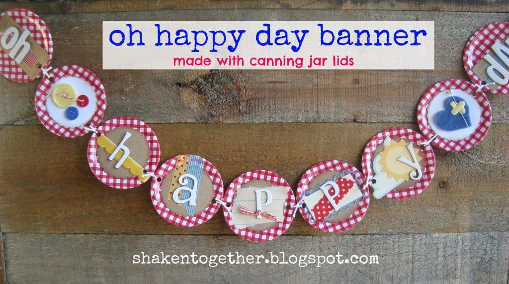 Oh Happy Day banner using gingham canning jar lids!