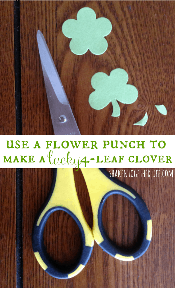 Use a flower paper punch to make 4-leaf clovers!