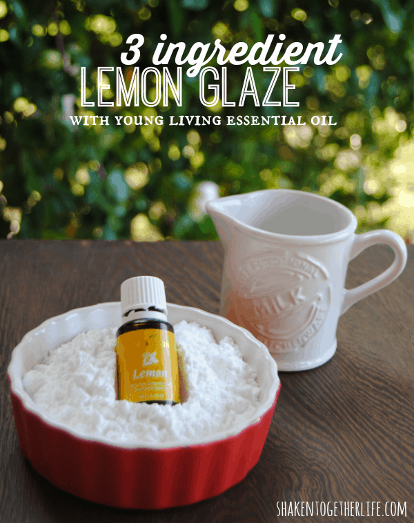 3 ingredient lemon glaze made with Young Living Lemon essential oil!