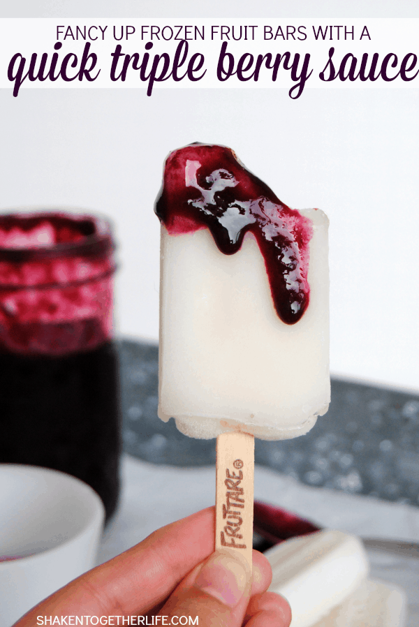 Fancy up frozen fruit bars with a quick triple berry sauce - great for pool parties and backyard BBQs!
