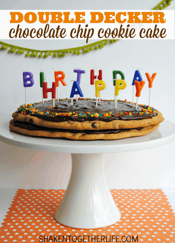 Double decker chocolate chip cookie cake - makes any celebration twice as fun!