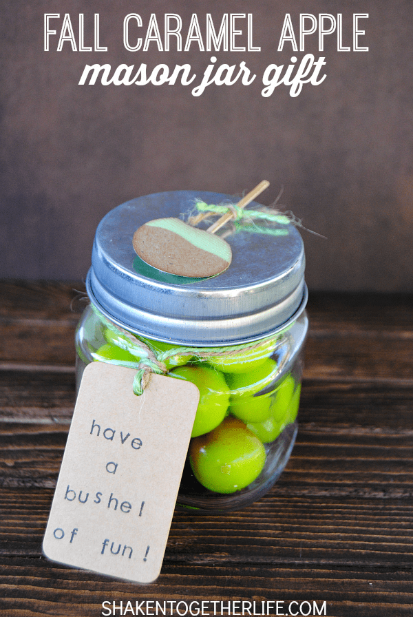 Have A Bushel Of Fun With These Fall Caramel Apple Mason Jar Gifts They Are
