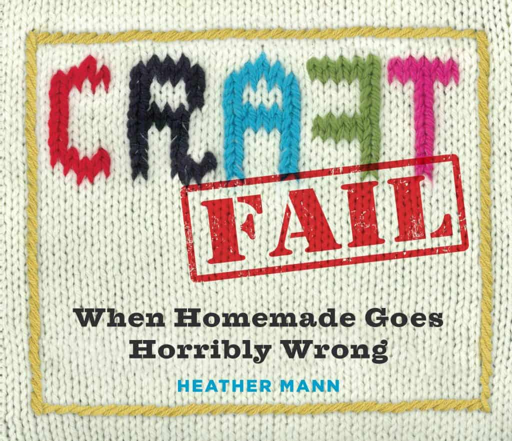 CRAFTFAIL - when homemade goes horribly wrong!