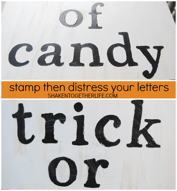 Next, stamp and distress your letters on your trick or treaters sign