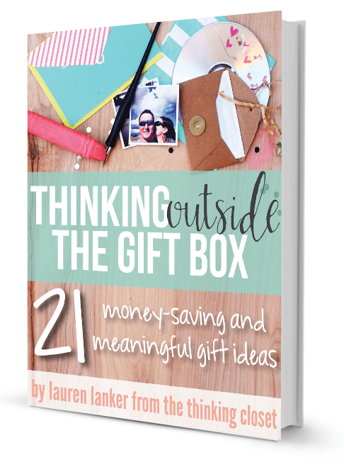 Thinking Outsdie the Gift Box - e-book by Lauren Lanker of The Thinking Closet!