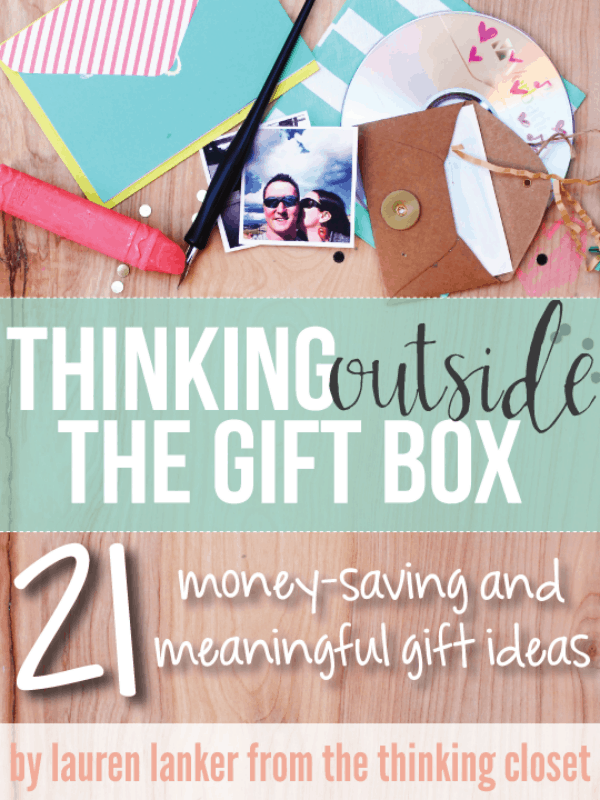 Thinking Outside the Gift Box - an awesome e-book by Lauren Lanker of The Thinking Closet!