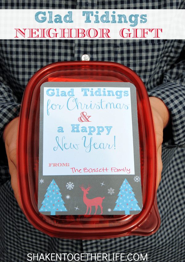 Glad Tidings Neighbor Gifts - 2 sweet treats to put inside & the FREE printable label!