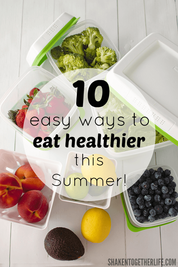 Need some encouragement and tips to help make healthier choices this Summer? Then you will love our 10 Easy Tips for Eating Healthier this Summer!