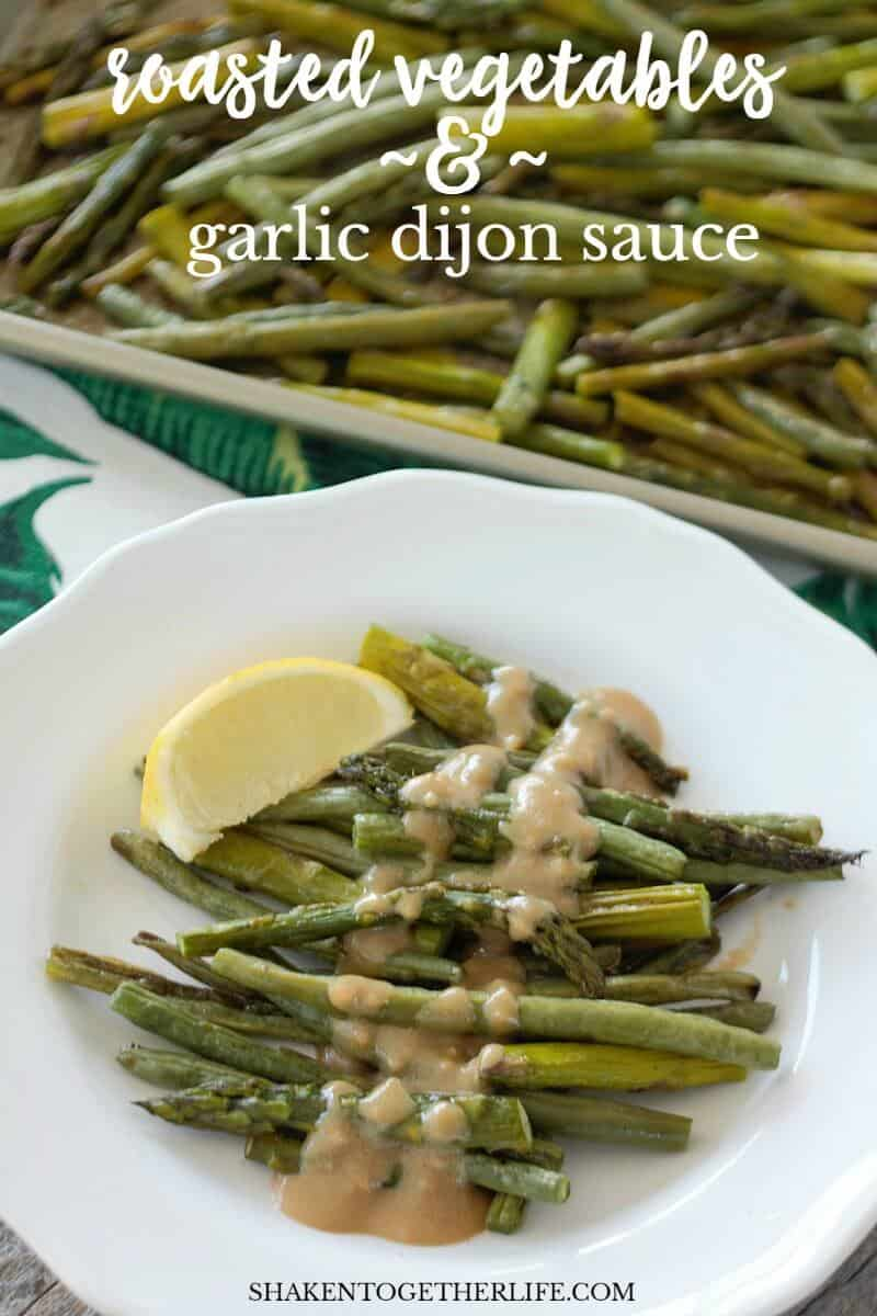 Roasted Vegetables with Garlic Dijon Sauce - this flavorful sauce is perfect for your favorite seasonal Summer produce!