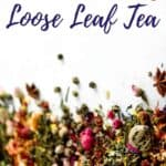 text readin g4 reasons you should be drinking loose leaf tea with loose tea on white surface